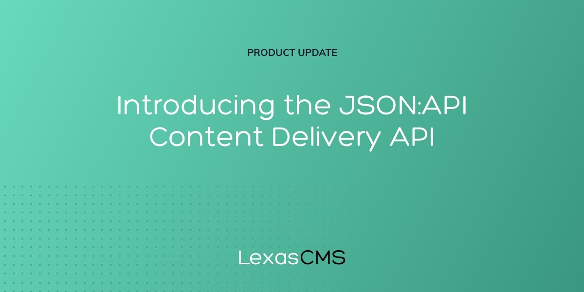 Cover for Introducing the JSON:API Content Delivery API