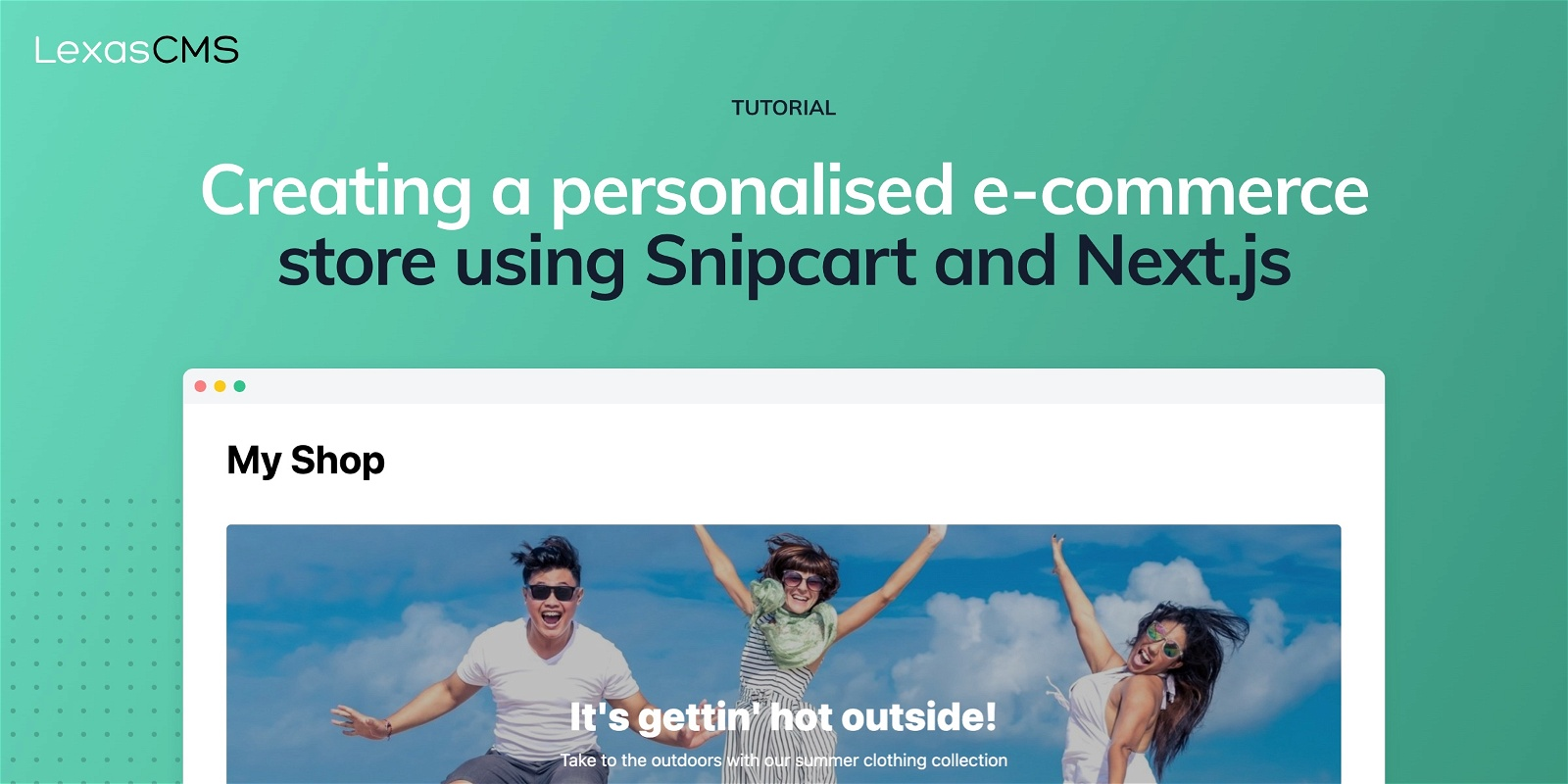 Cover for Creating a personalised e-commerce store using Snipcart and Next.js